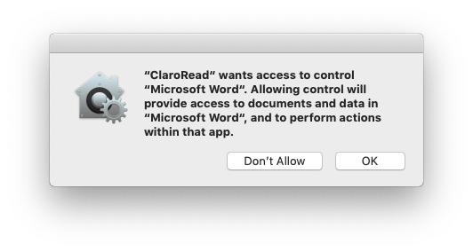 ClaroRead wants access to control Microsoft Word. Allowing control will provide access to documents and data in Microsoft Word, and to perform actions within that app.